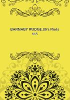 BARNABY RUDGE,80's Riots